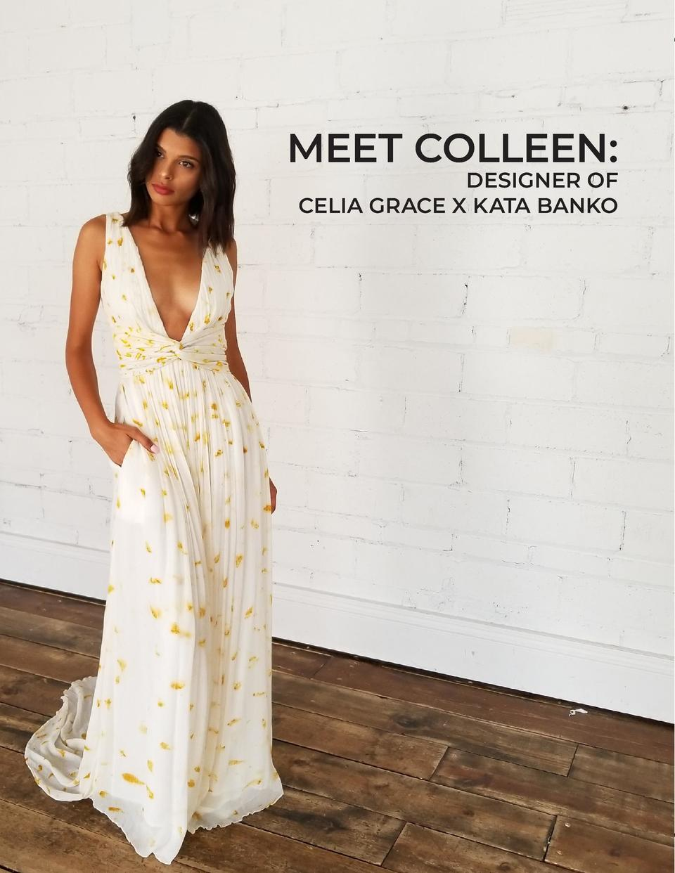 MEET COLLEEN  DESIGNER OF CELIA GRACE X KATA BANKO