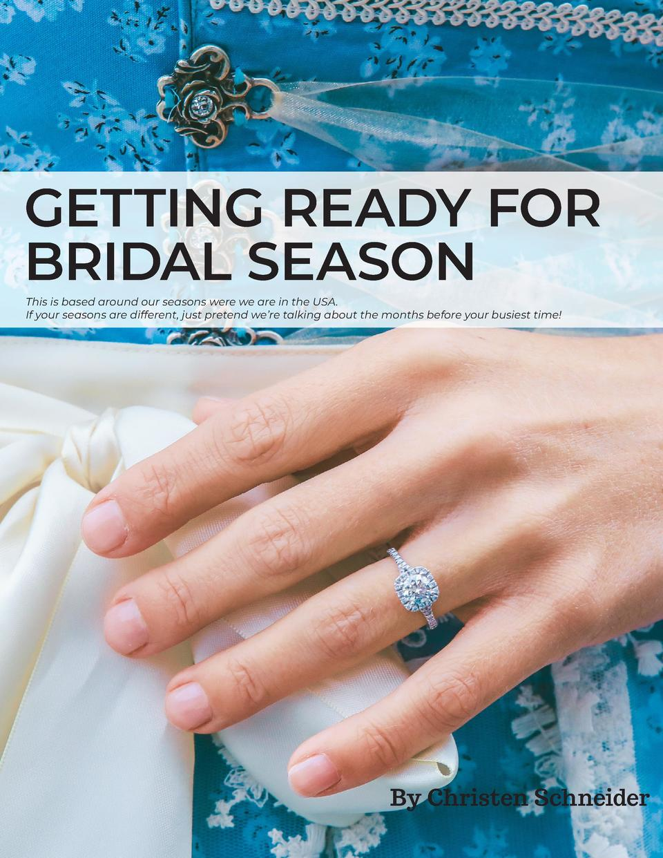 GETTING READY FOR BRIDAL SEASON This is based around our seasons were we are in the USA. If your seasons are different, ju...