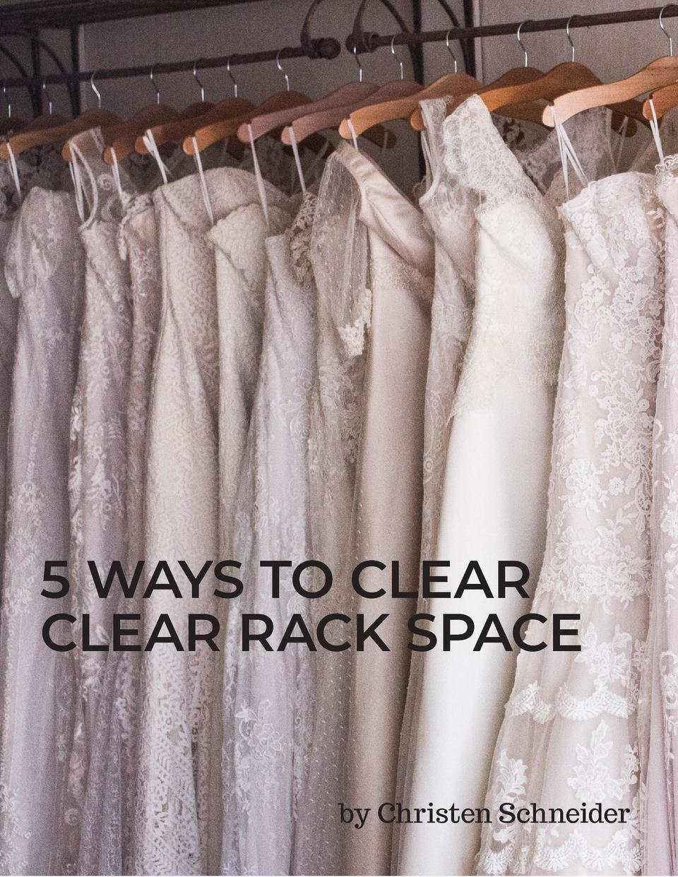 5 WAYS TO CLEAR CLEAR RACK SPACE by Christen Schneider