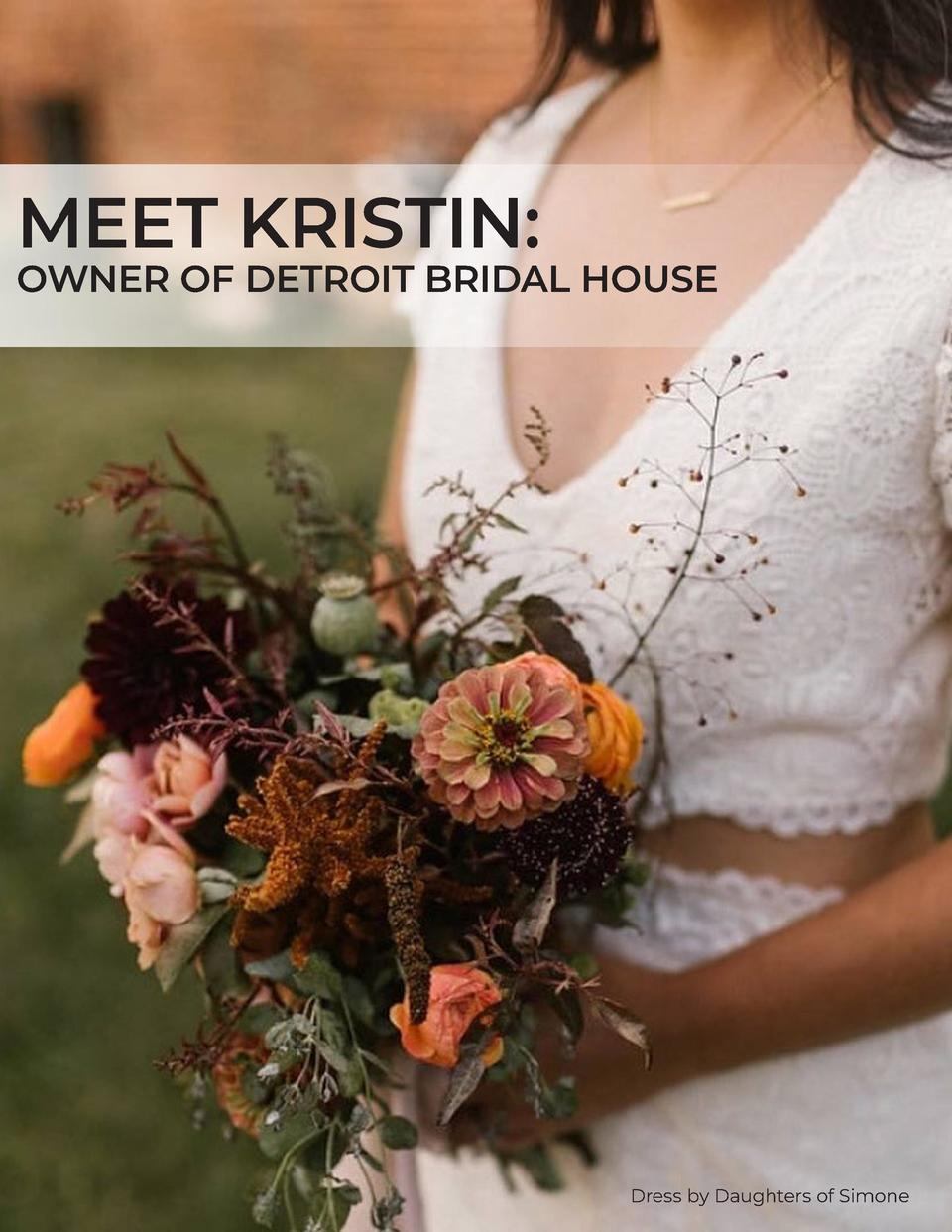 MEET KRISTIN   OWNER OF DETROIT BRIDAL HOUSE  MEET AMANDA   DESIGNER OF LOVE LIVES HERE  Dress by Daughters of Simone
