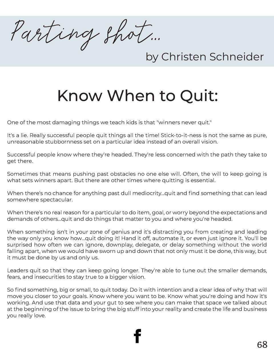 Parting shot..  by Christen Schneider  Know When to Quit  One of the most damaging things we teach kids is that  winners n...
