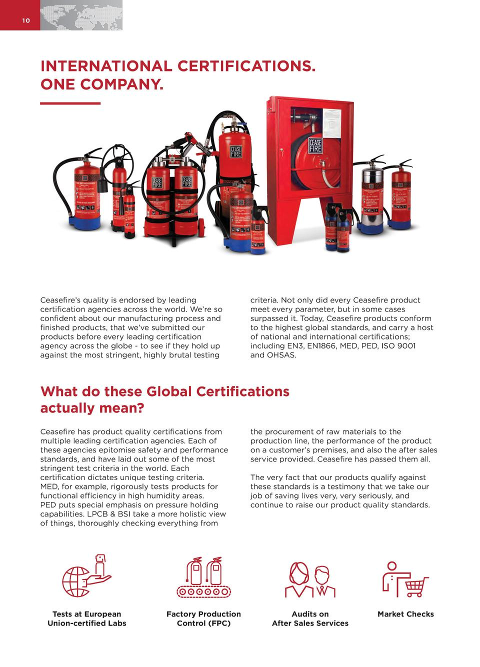 10  INTERNATIONAL CERTIFICATIONS. ONE COMPANY.  Ceasefire   s quality is endorsed by leading certification agencies across...