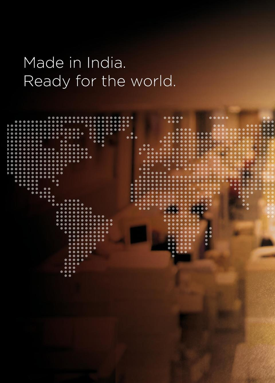 Made in India. Made in India. Ready for the world. Ready for the world.  COVER INSIDE