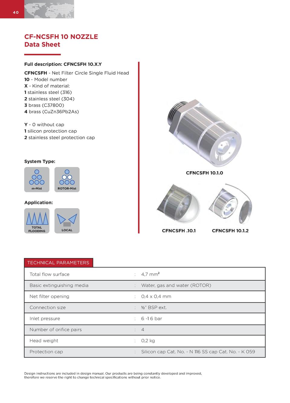 40  CF-NCSFH 10 NOZZLE Data Sheet Full description  CFNCSFH 10.X.Y CFNCSFH - Net Filter Circle Single Fluid Head 10 - Mode...