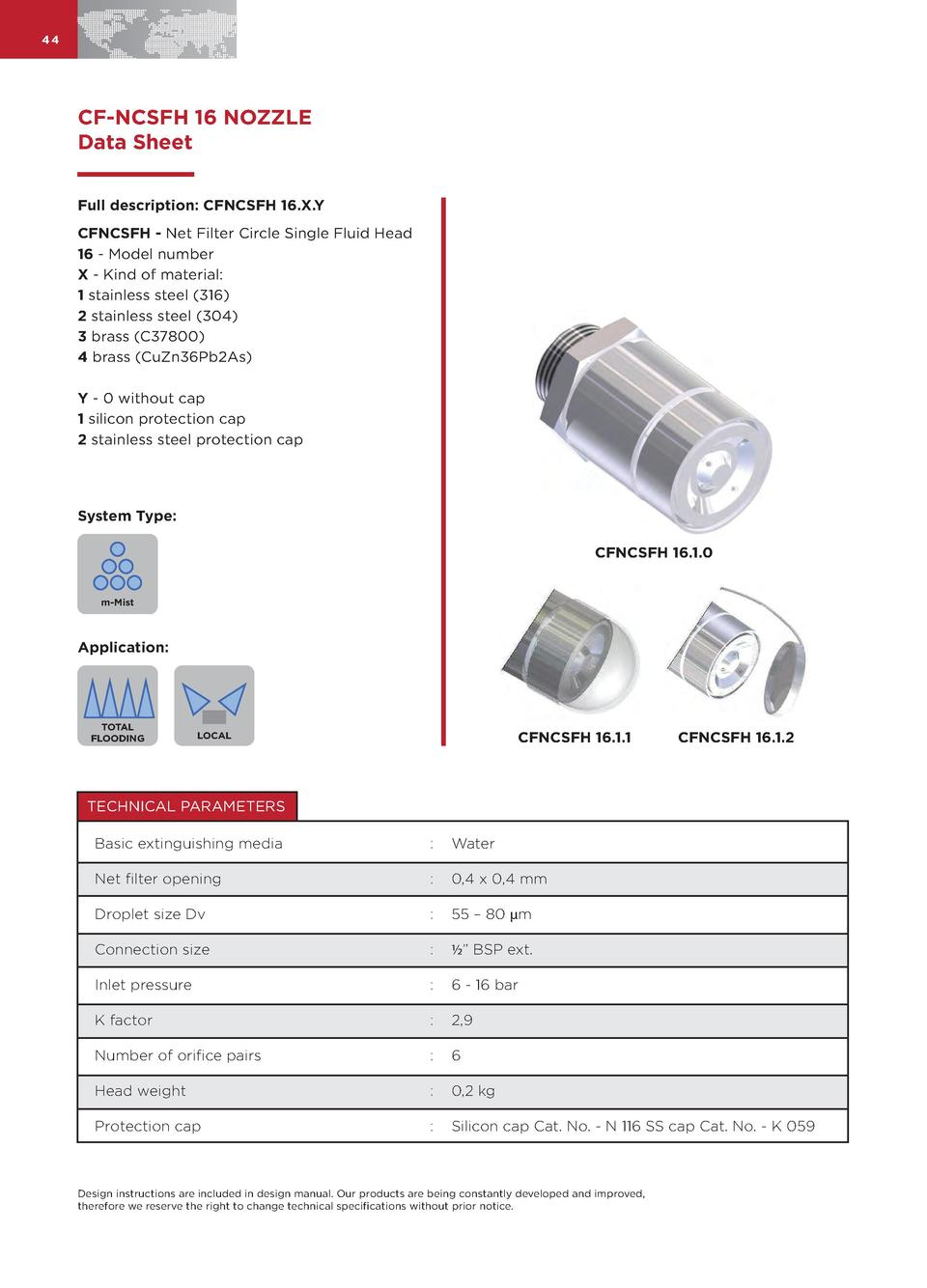 44  CF-NCSFH 16 NOZZLE Data Sheet Full description  CFNCSFH 16.X.Y CFNCSFH - Net Filter Circle Single Fluid Head 16 - Mode...