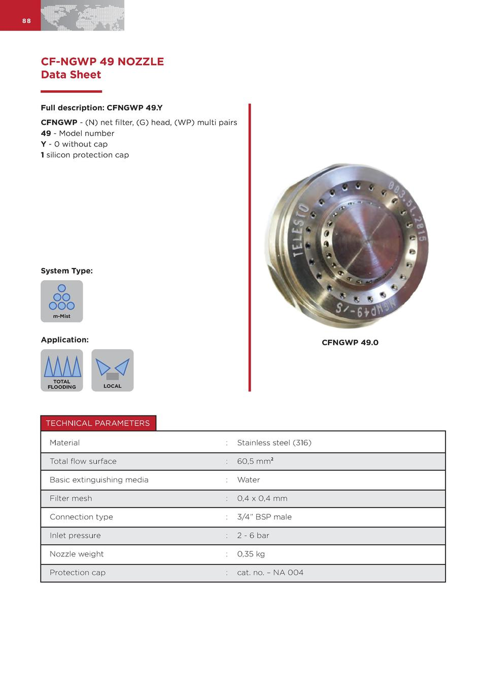 88  CF-NGWP 49 NOZZLE Data Sheet Full description  CFNGWP 49.Y CFNGWP -  N  net filter,  G  head,  WP  multi pairs 49 - Mo...