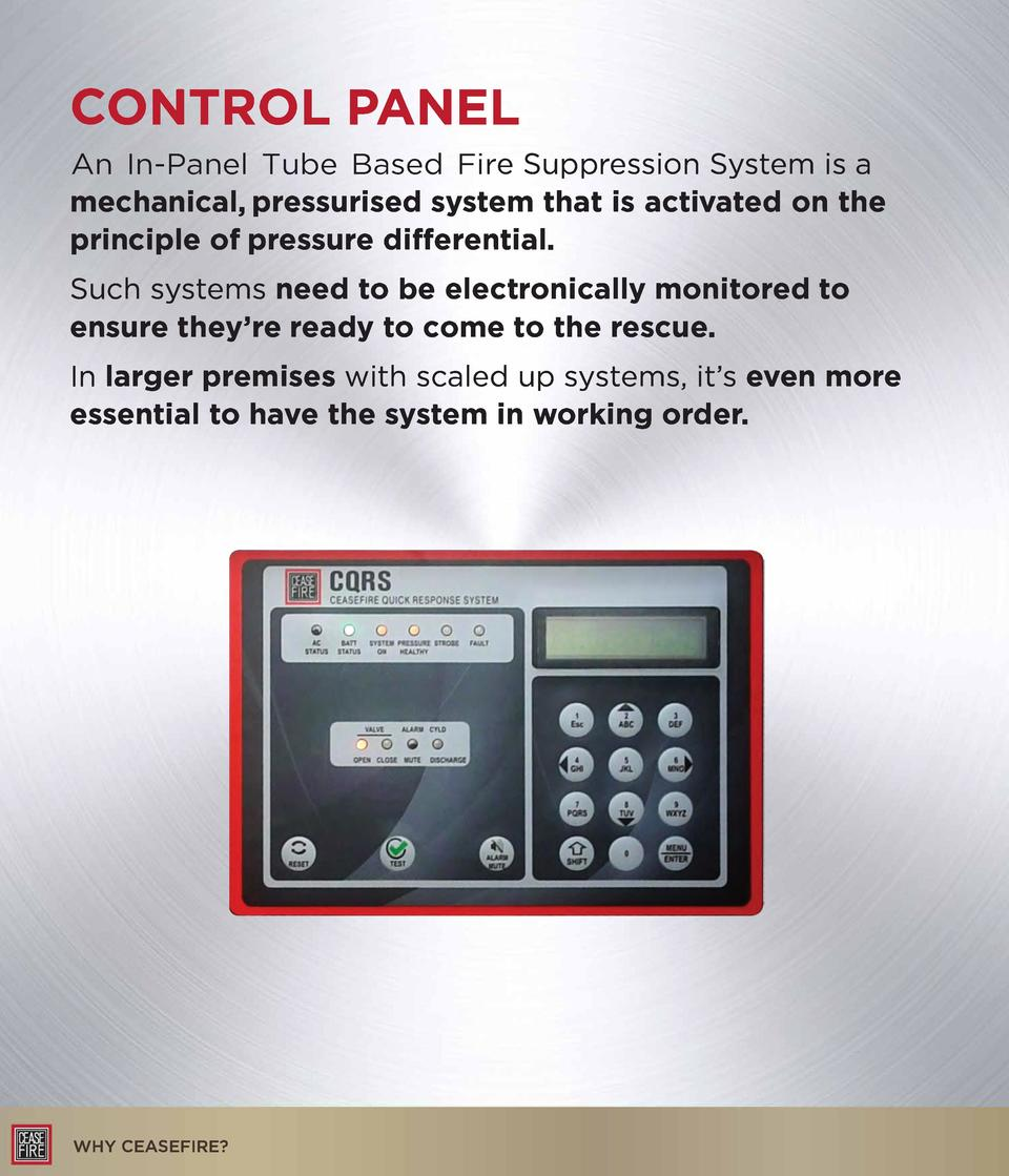 CONTROL PANEL  An In-Panel Tube Based Fire Suppression System is a mechanical, pressurised system that is activated on the...