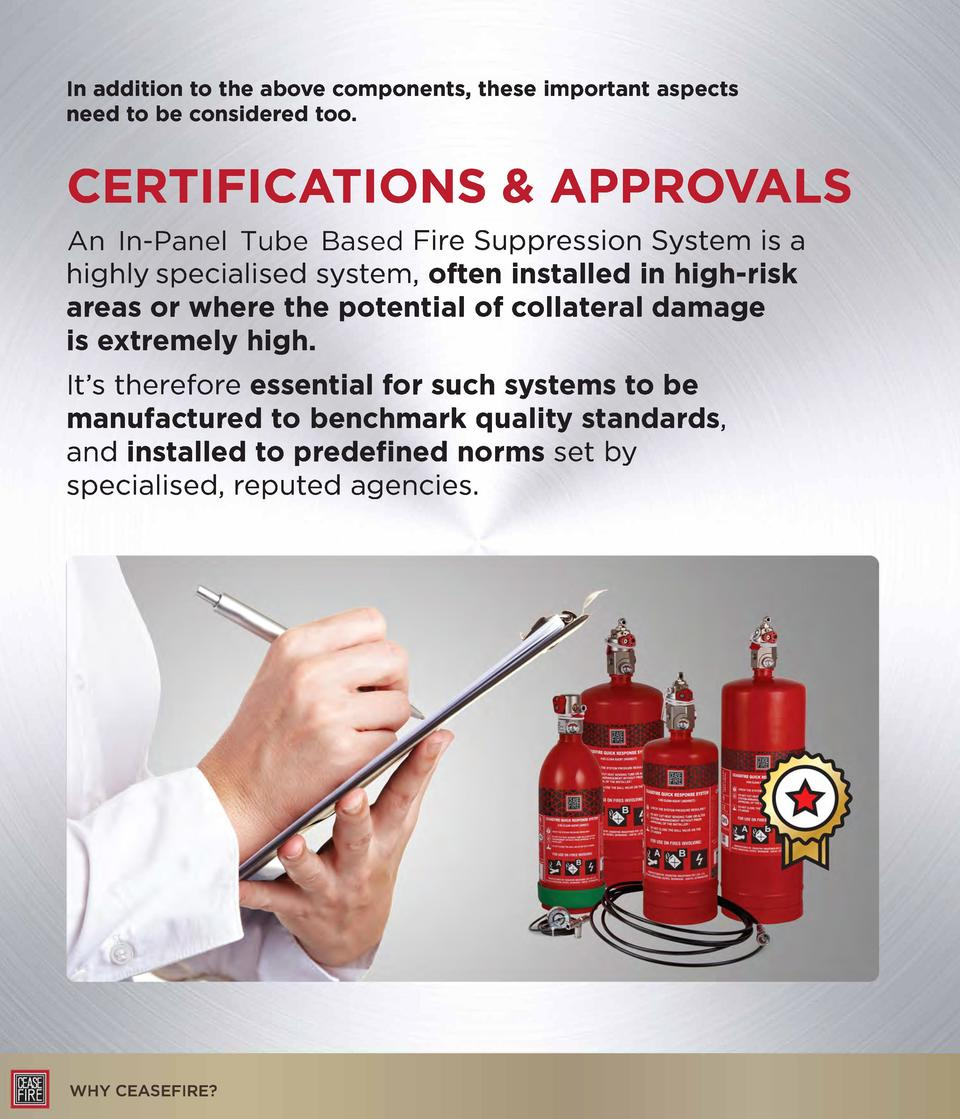In addition to the above components, these important aspects need to be considered too.  CERTIFICATIONS   APPROVALS An In-...