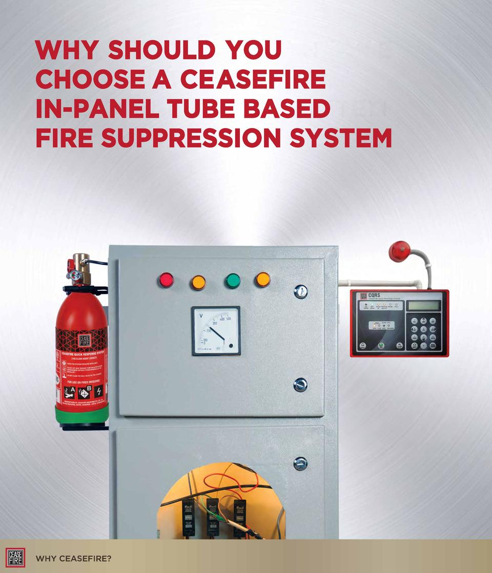 WHY SHOULD YOU CHOOSE A CEASEFIRE IN-PANEL TUBE BASED FIRE SUPPRESSION SYSTEM  V  -  -m -o  r   .,,, i.  WHY CEASEFIRE    ...