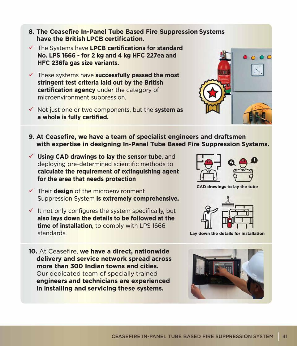 8. The Ceasefire In-Panel Tube Based Fire Suppression Systems have the British LPCB certification.     The Systems have LP...