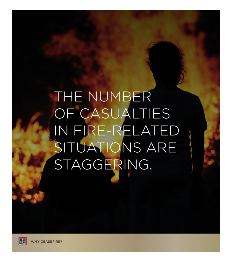 THE NUMBER OF CASUALTIES IN FIRE-RELATED SITUATIONS ARE STAGGERING.  WHY CEASEFIRE