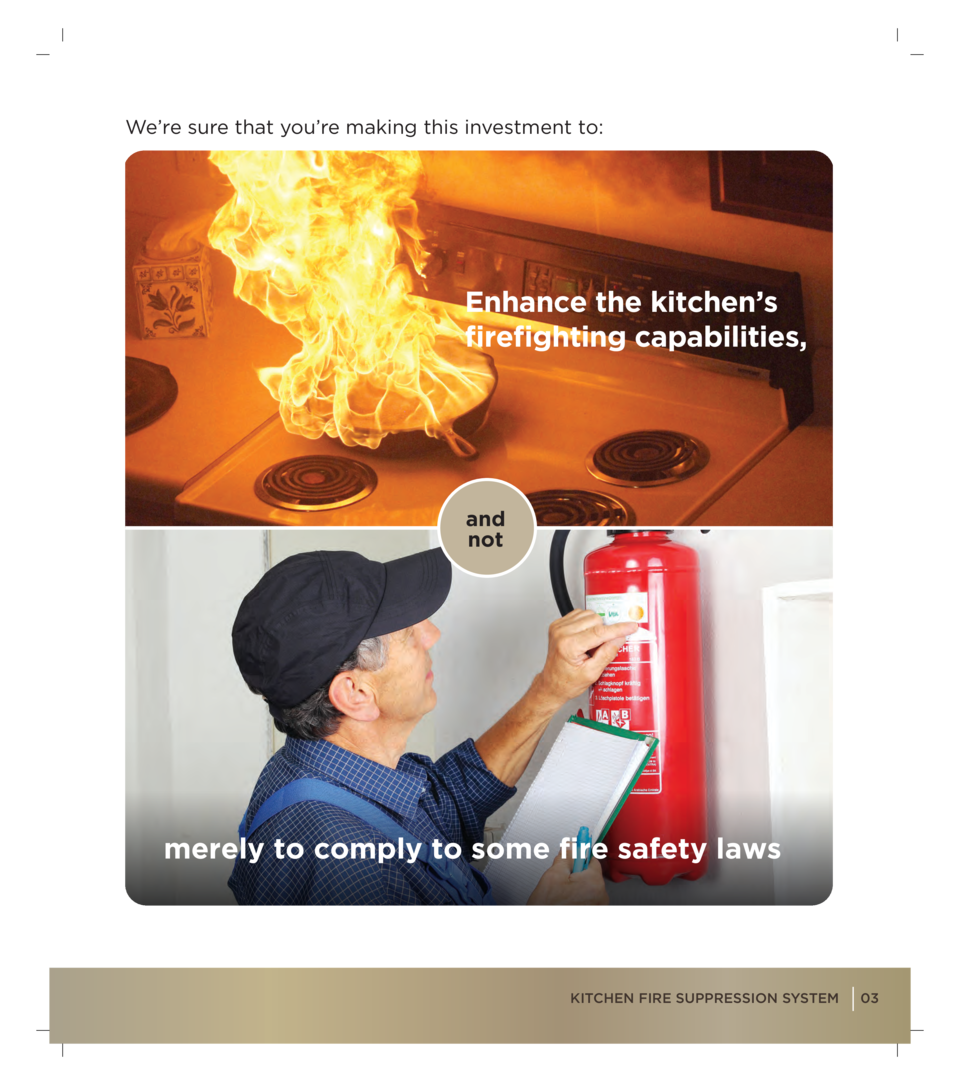 We   re sure that you   re making this investment to   Enhance the kitchen   s firefighting capabilities,  and not  merely...