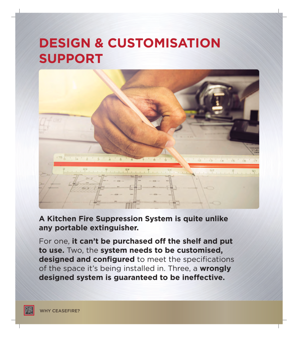 DESIGN   CUSTOMISATION SUPPORT  A Kitchen Fire Suppression System is quite unlike any portable extinguisher. For one, it c...