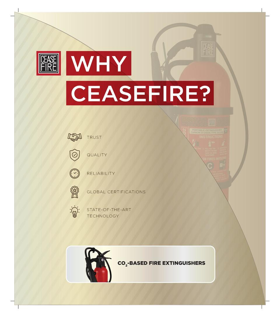 WHY CEASEFIRE  TRUST  QUALITY  RELIABILITY  GLOBAL CERTIFICATIONS  STATE-OF-THE-ART TECHNOLOGY  CO2-BASED FIRE EXTINGUISHE...