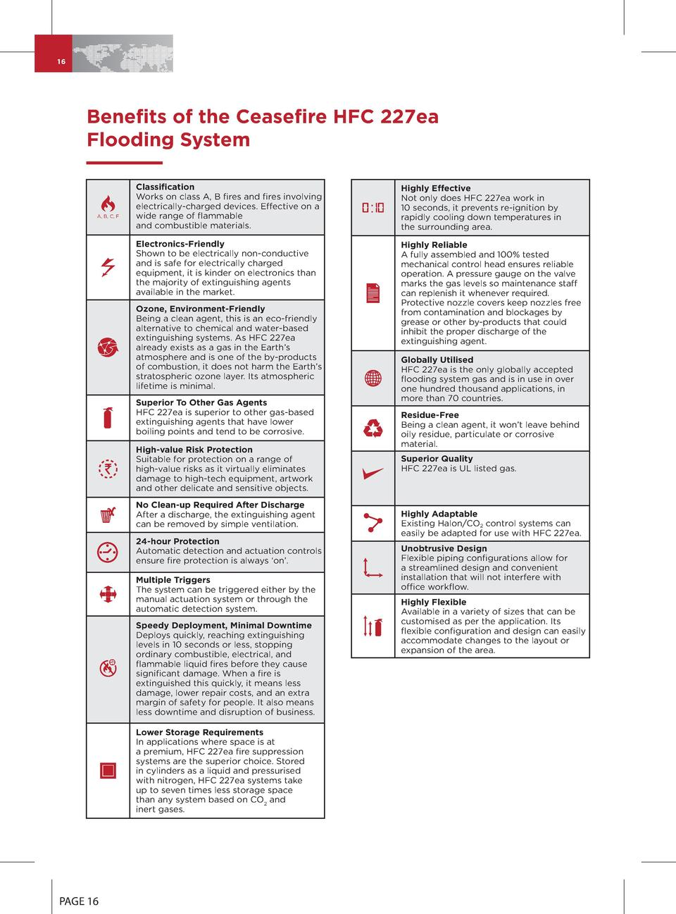 16  Benefits of the Ceasefire HFC 227ea Flooding System  A, B, C, F  Classification Works on class A, B fires and fires in...