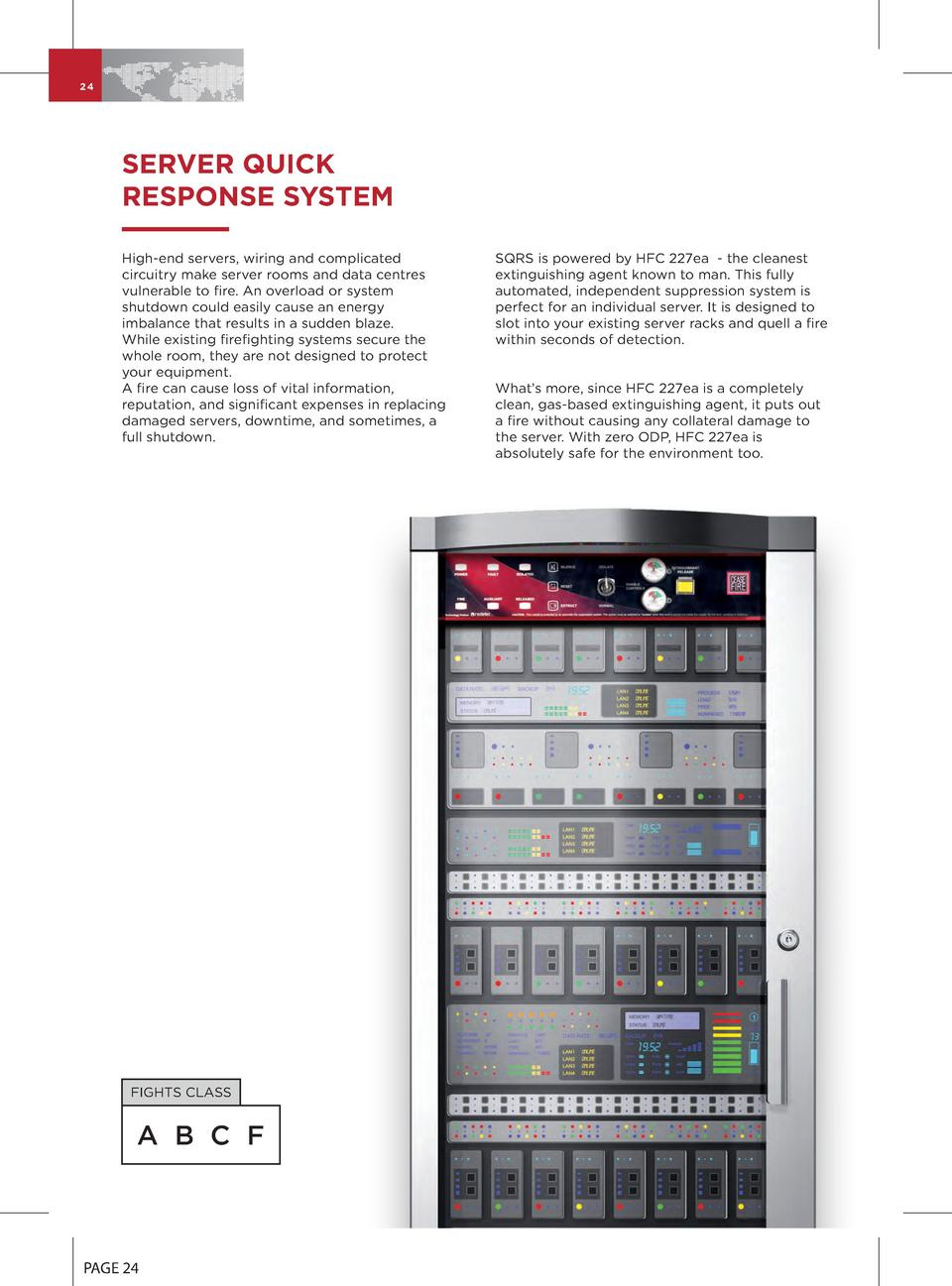 24  SERVER QUICK RESPONSE SYSTEM High-end servers, wiring and complicated circuitry make server rooms and data centres vul...