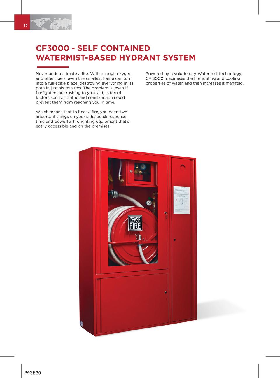 30  CF3000 - SELF CONTAINED WATERMIST-BASED HYDRANT SYSTEM Never underestimate a fire. With enough oxygen and other fuels,...