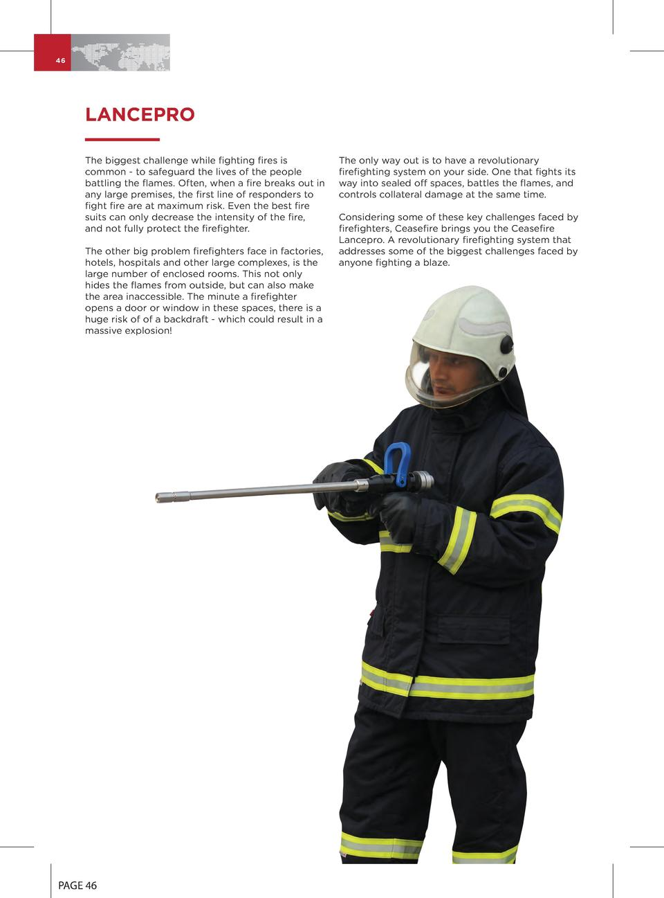 46  LANCEPRO The biggest challenge while fighting fires is common - to safeguard the lives of the people battling the flam...