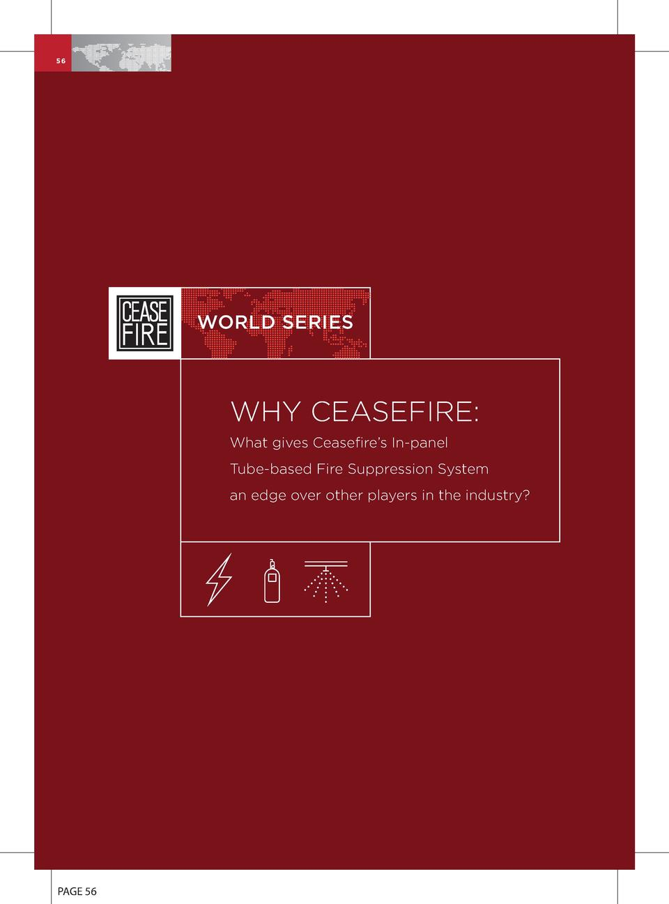 56  WORLD SERIES  WHY CEASEFIRE  What gives Ceasefire   s In-panel Tube-based Fire Suppression System an edge over other p...