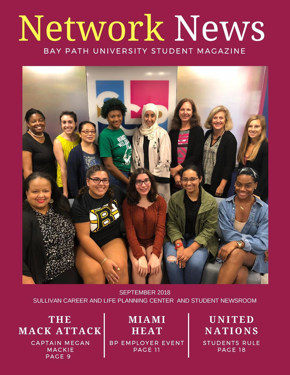 Network News BAY PATH UNIVERSITY STUDENT MAGAZINE    SEPTEMBER 2018 SULLIVAN CAREER AND LIFE PLANNING CENTER AND STUDENT N...