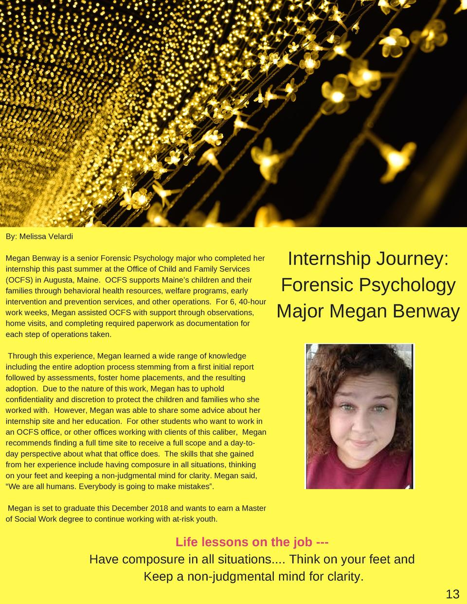By  Melissa Velardi Megan Benway is a senior Forensic Psychology major who completed her internship this past summer at th...