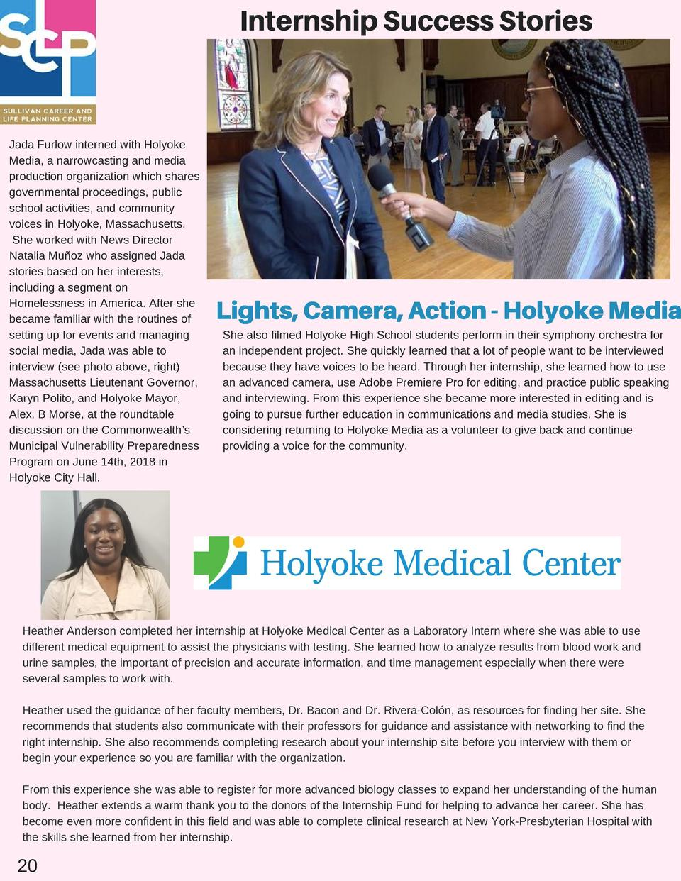 Internship Success Stories  Jada Furlow interned with Holyoke Media, a narrowcasting and media production organization whi...
