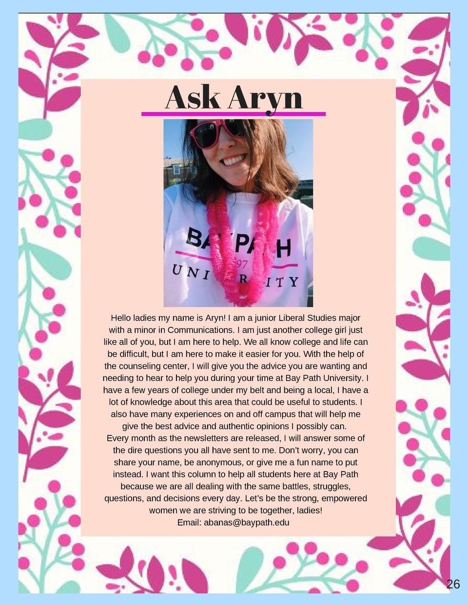 Ask Aryn  Hello ladies my name is Aryn  I am a junior Liberal Studies major with a minor in Communications. I am just anot...