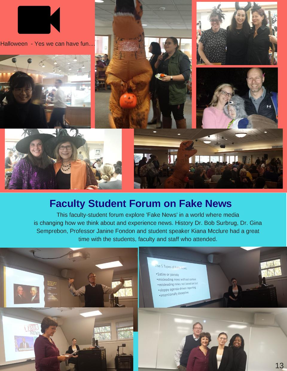Halloween - Yes we can have fun....  Faculty Student Forum on Fake News This faculty-student forum explore  Fake News  in ...