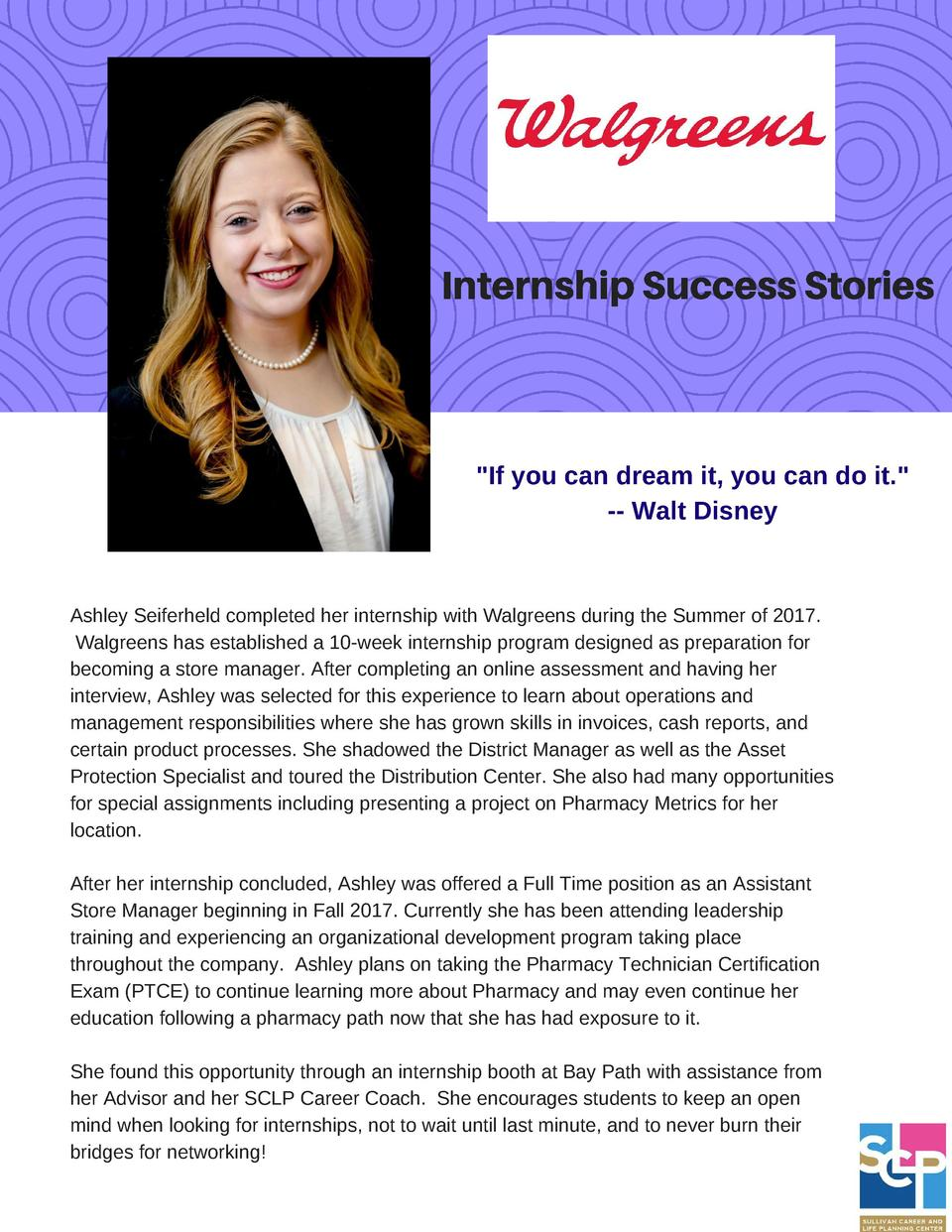 Internship Success Stories   If you can dream it, you can do it.  -- Walt Disney  Ashley Seiferheld completed her internsh...