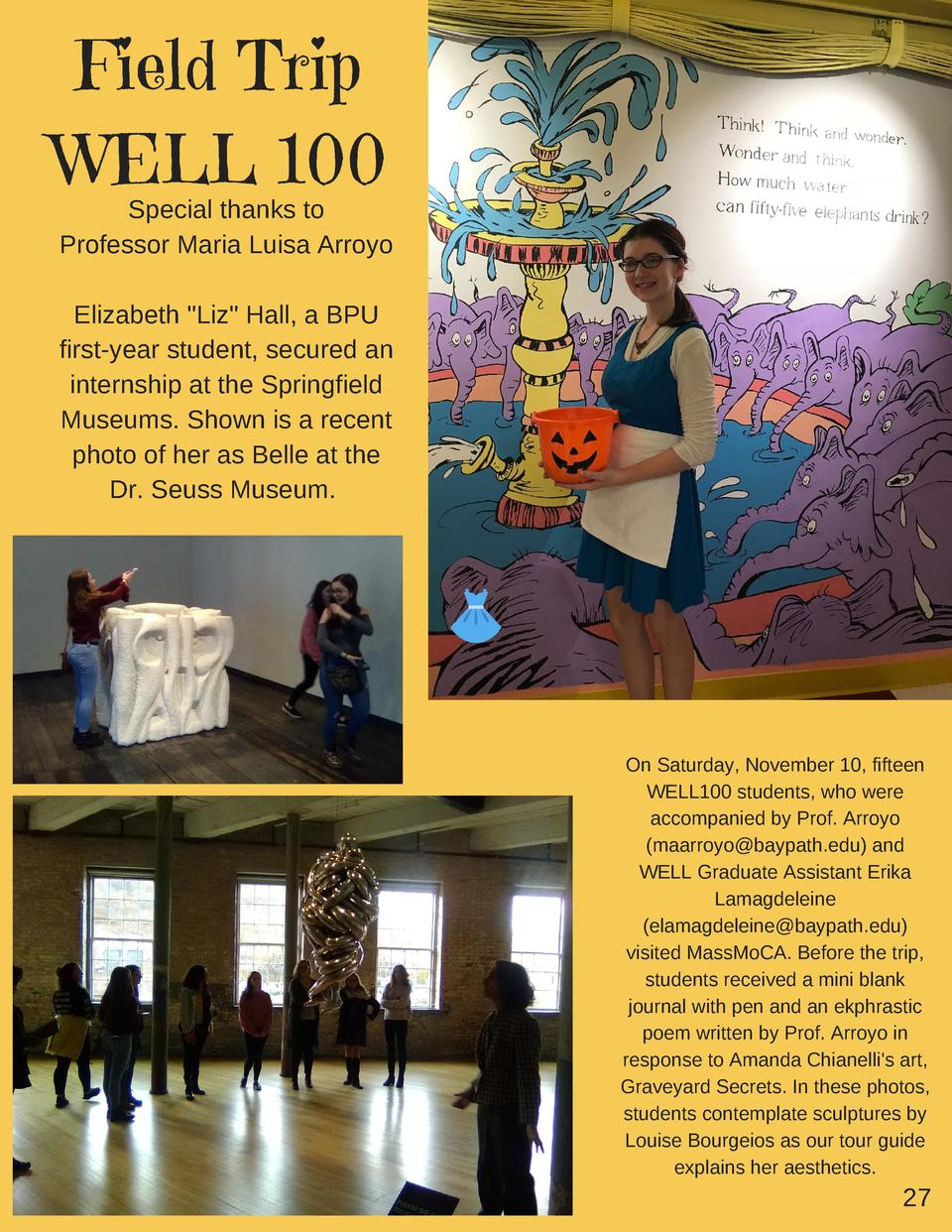 Field Trip WELL 100  Special thanks to Professor Maria Luisa Arroyo  Elizabeth  Liz  Hall, a BPU first-year student, secur...