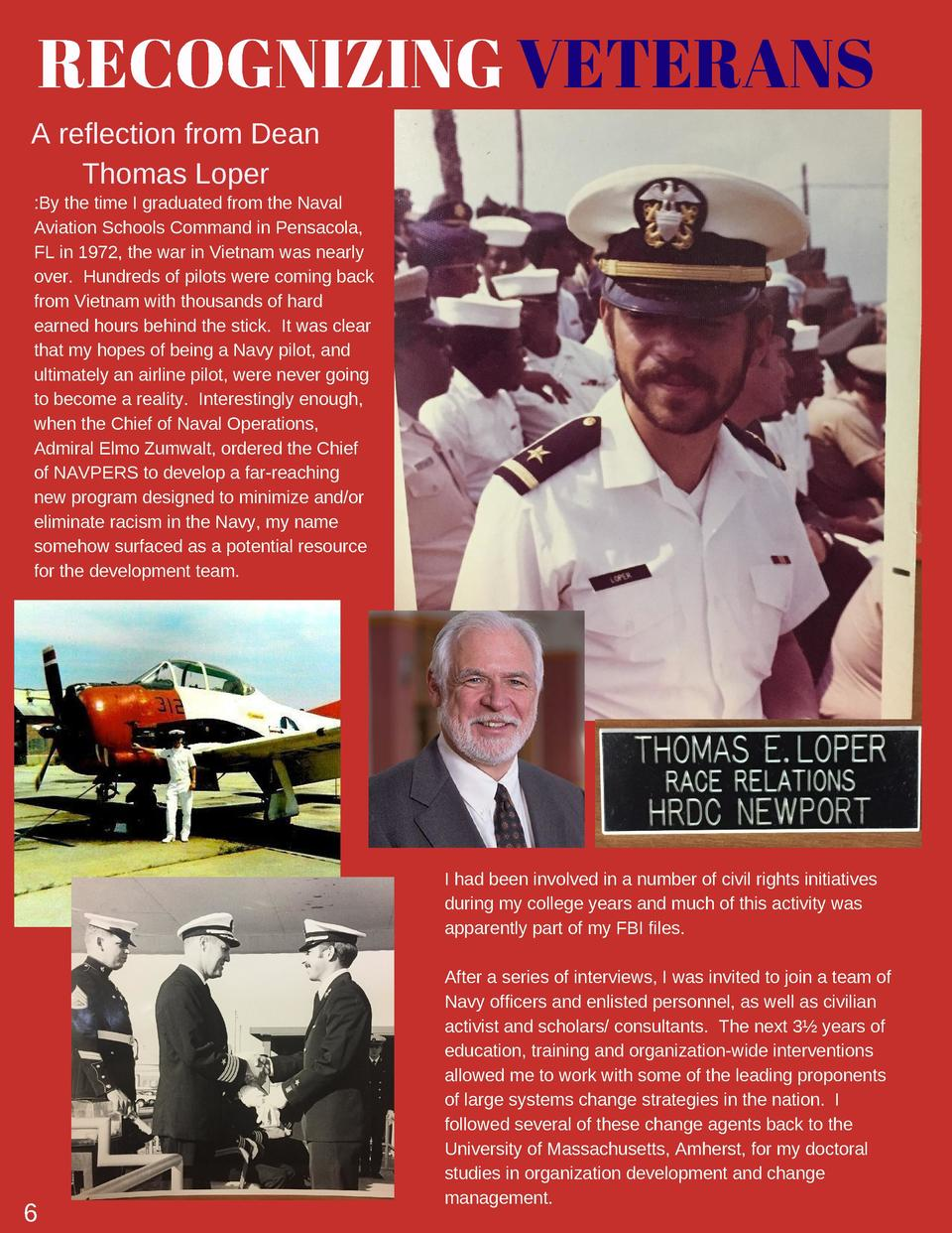 RECOGNIZING VETERANS A reflection from Dean Thomas Loper  By the time I graduated from the Naval Aviation Schools Command ...