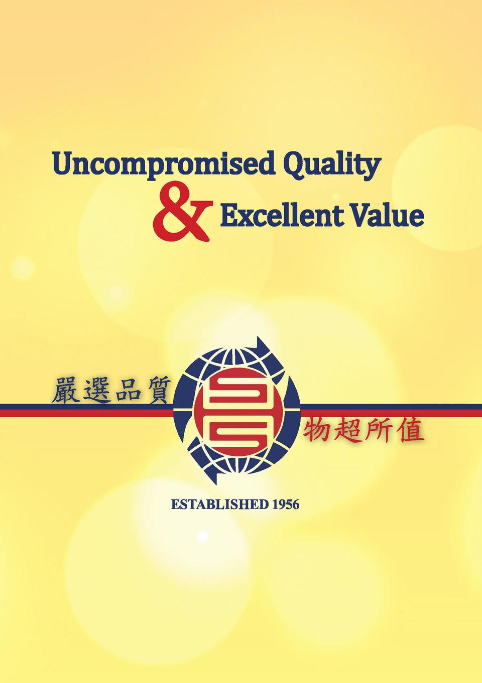 Uncompromised Quality     Excellent Value