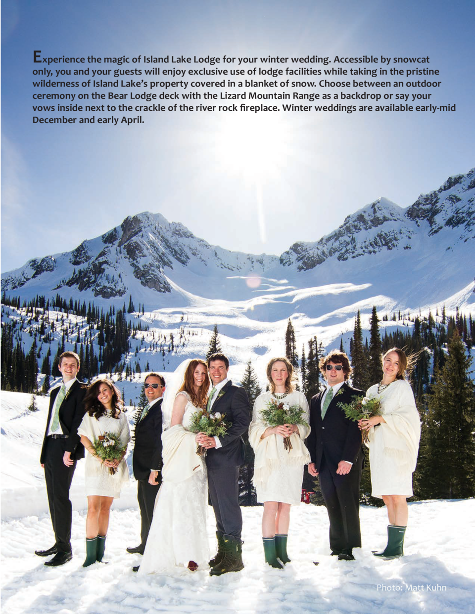 Experience the magic of Island Lake Lodge for your winter wedding. Accessible by snowcat  only, you and your guests will e...