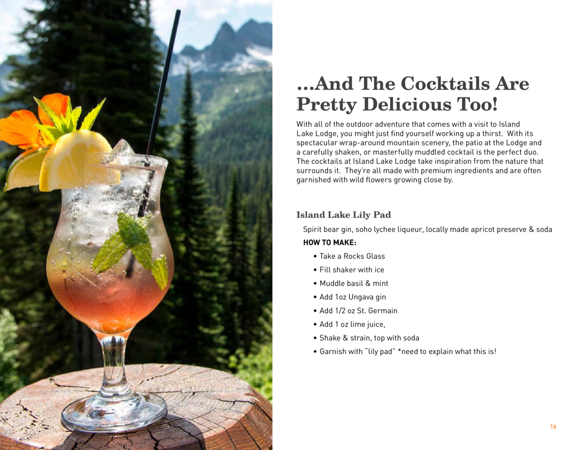 And The Cocktails Are Pretty Delicious Too  With all of the outdoor adventure that comes with a visit to Island Lake Lo...