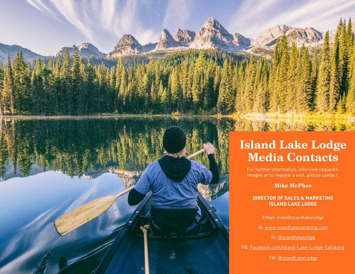 Island Lake Lodge Media Contacts For further information, interview requests, images or to request a visit, please contact...
