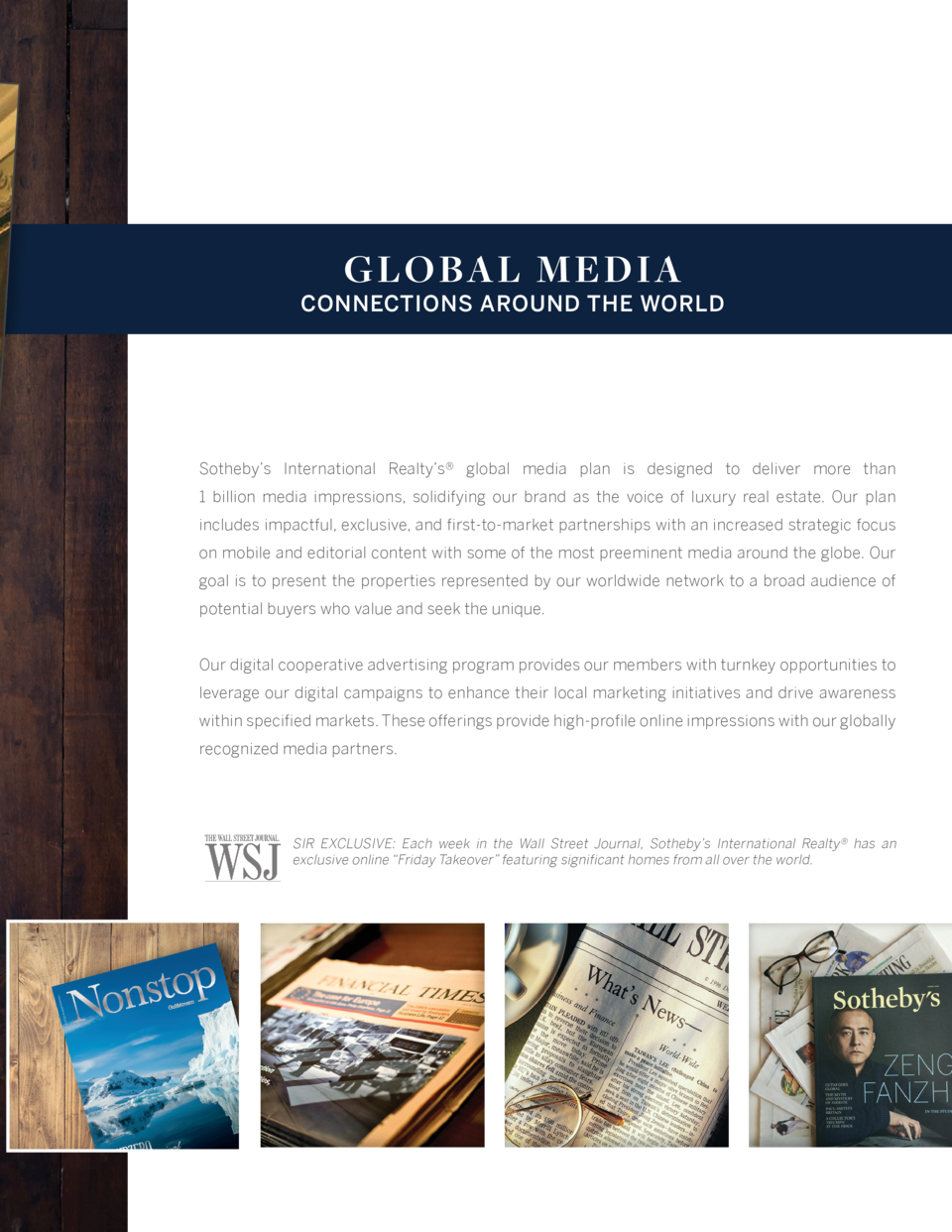 G LOBAL M E DIA  CONNECTIONS AROUND THE WORLD  Sotheby   s International Realty   s   global media plan is designed to del...