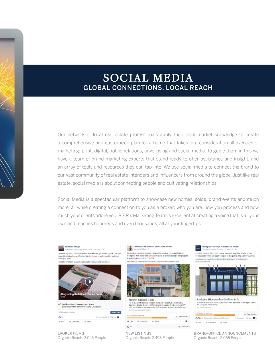 S OC IAL MEDI A  GLOBAL CONNECTIONS, LOCAL REACH  Our network of local real estate professionals apply their local market ...