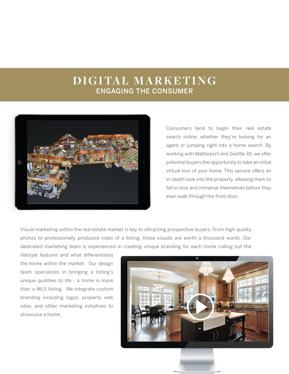 DIG ITAL M AR KE TIN G ENGAGING THE CONSUMER  Consumers tend to begin their real estate search online, whether they   re l...