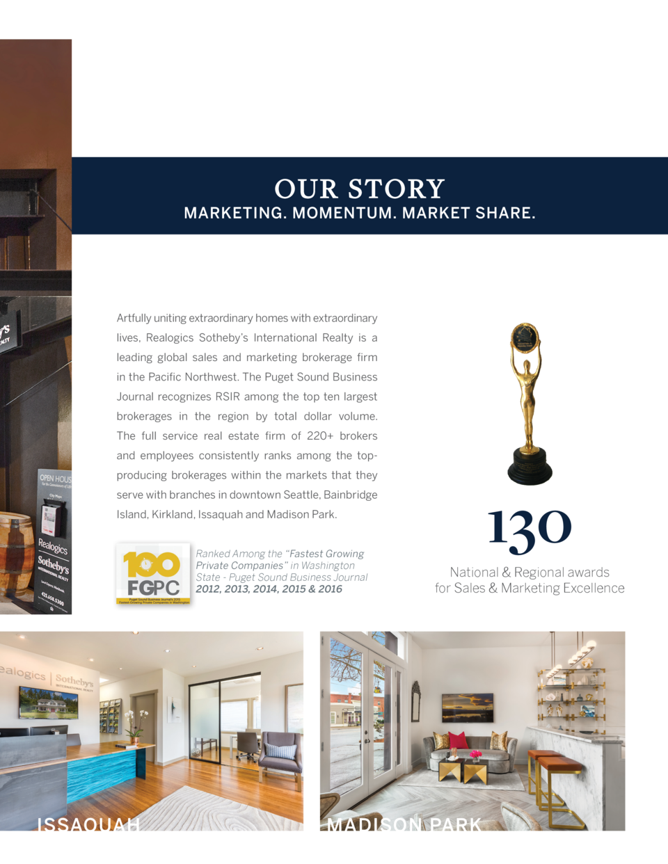 O U R STO RY  MARKETING. MOMENTUM. MARKET SHARE.  Artfully uniting extraordinary homes with extraordinary lives, Realogics...