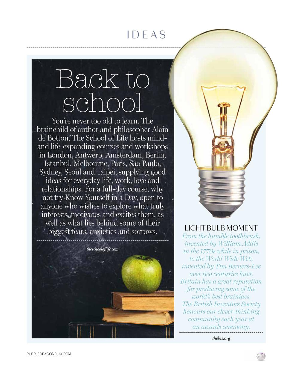 IDEAS  Back to school  You   re never too old to learn. The brainchild of author and philosopher Alain de Botton, The Scho...