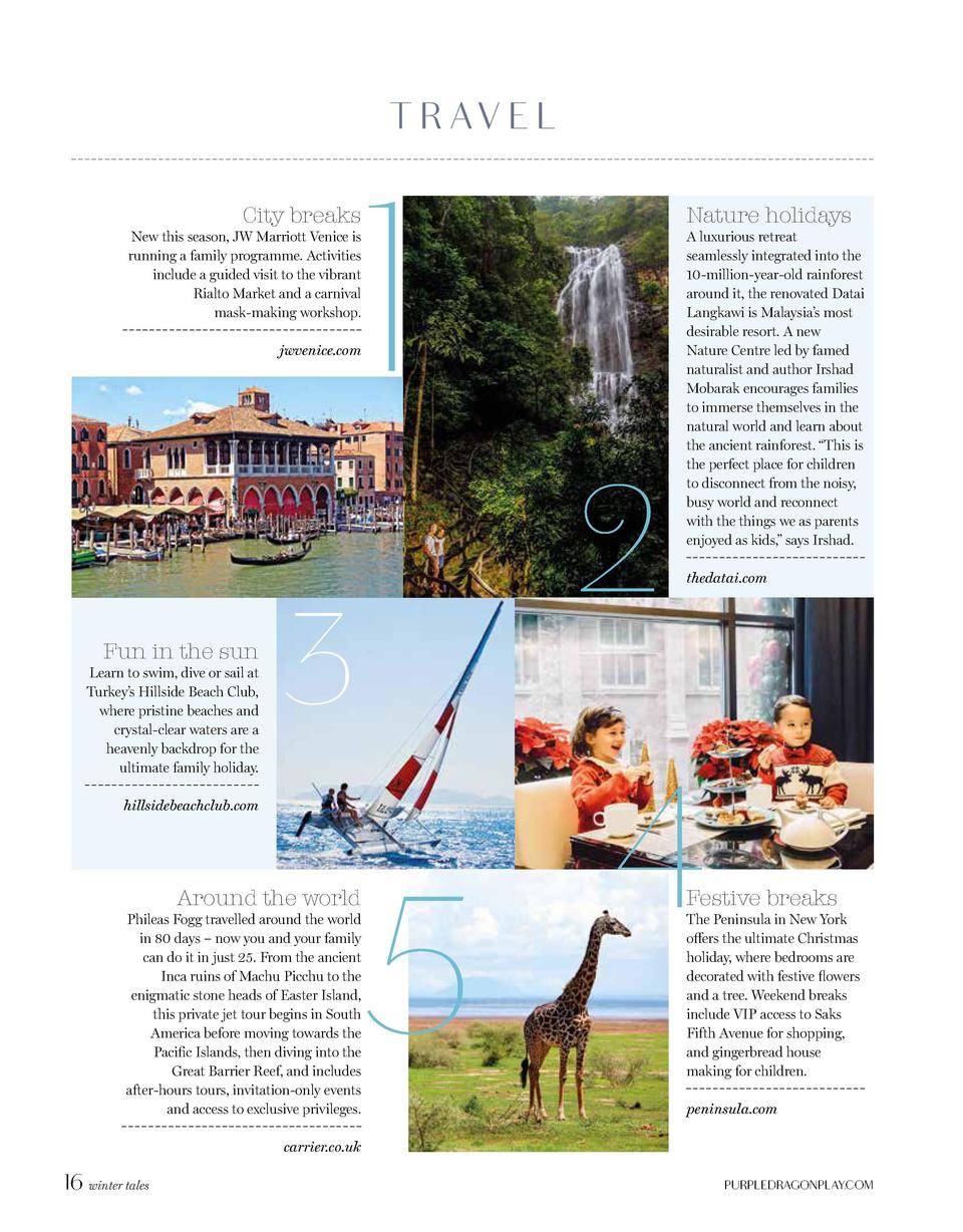 T R AV E L  1  City breaks  Nature holidays  New this season, JW Marriott Venice is running a family programme. Activities...