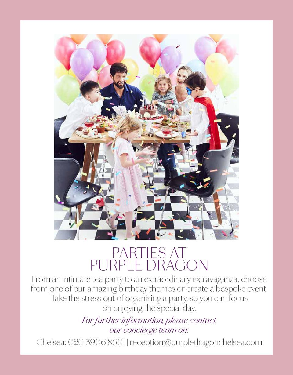 PARTIES AT PURPLE DRAGON  From an intimate tea party to an extraordinary extravaganza, choose from one of our amazing birt...