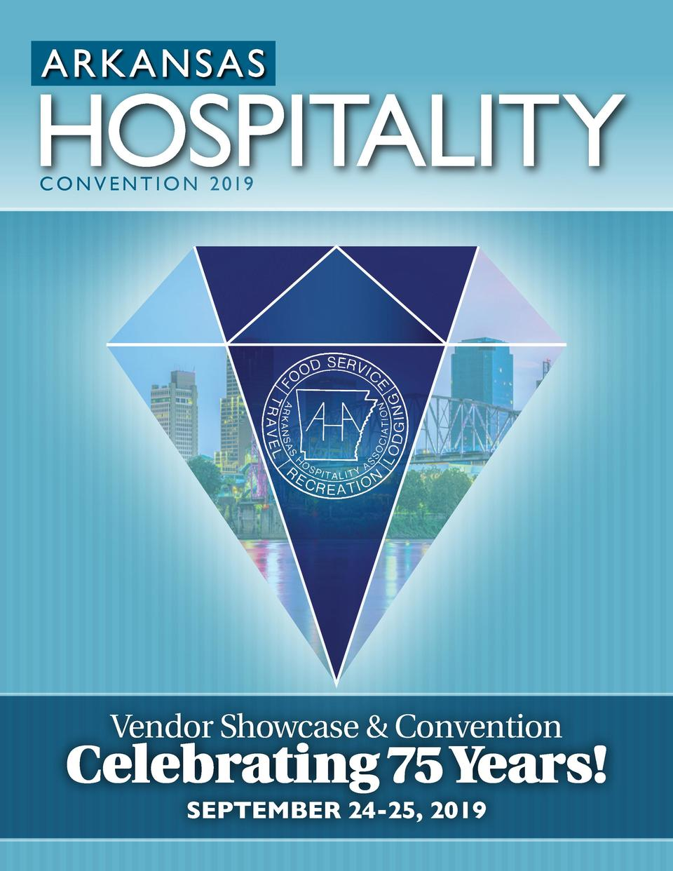 C O N V E N T I O N 2 019  Vendor Showcase   Convention  Celebrating 75 Years  SEPTEMBER 24-25, 2019