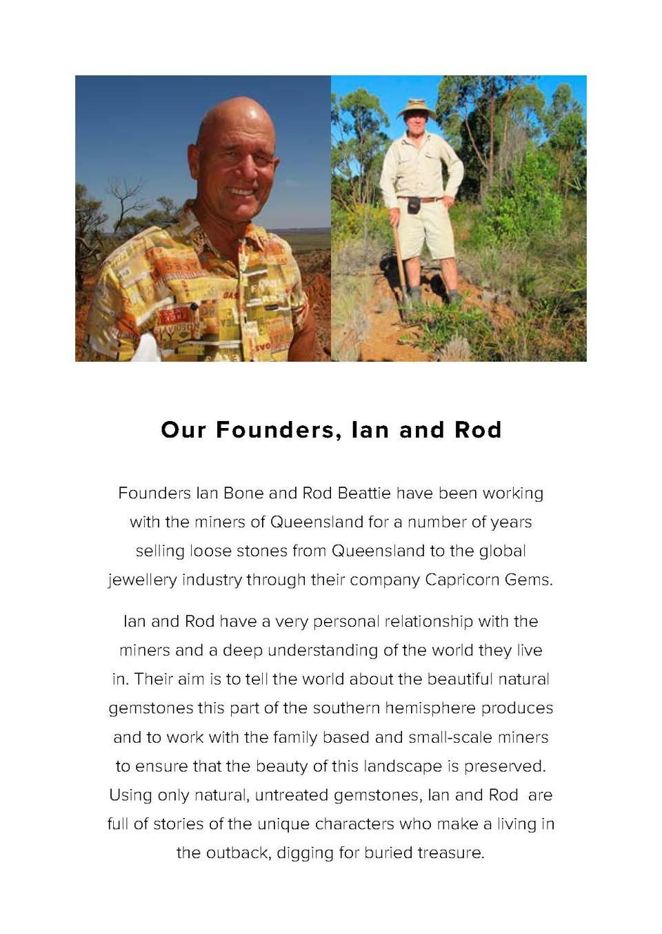 Our Founders, Ian and Rod Founders Ian Bone and Rod Beattie have been working with the miners of Queensland for a number o...