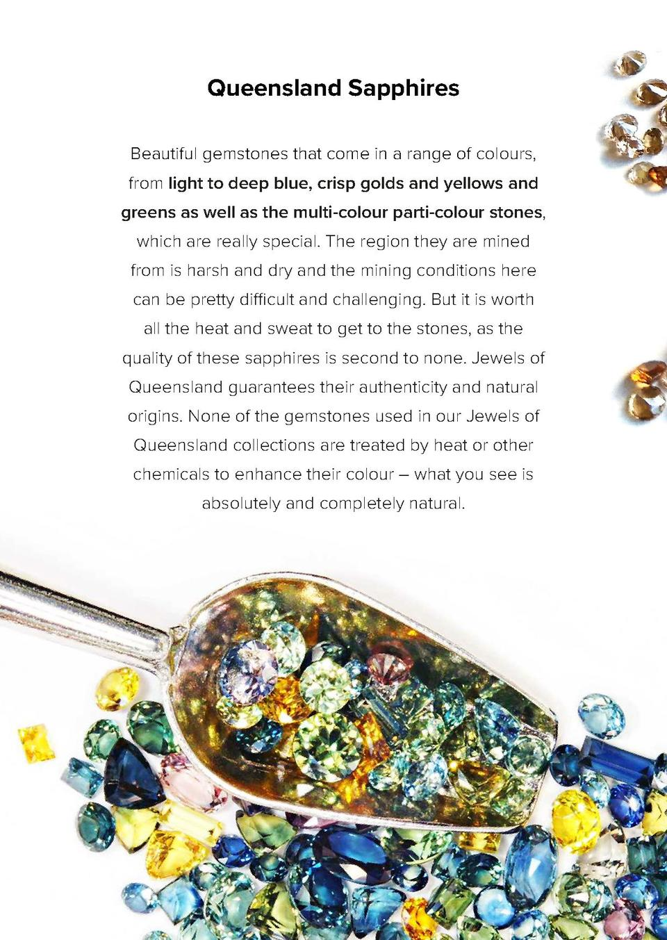 Queensland Sapphires Beautiful gemstones that come in a range of colours, from light to deep blue, crisp golds and yellows...