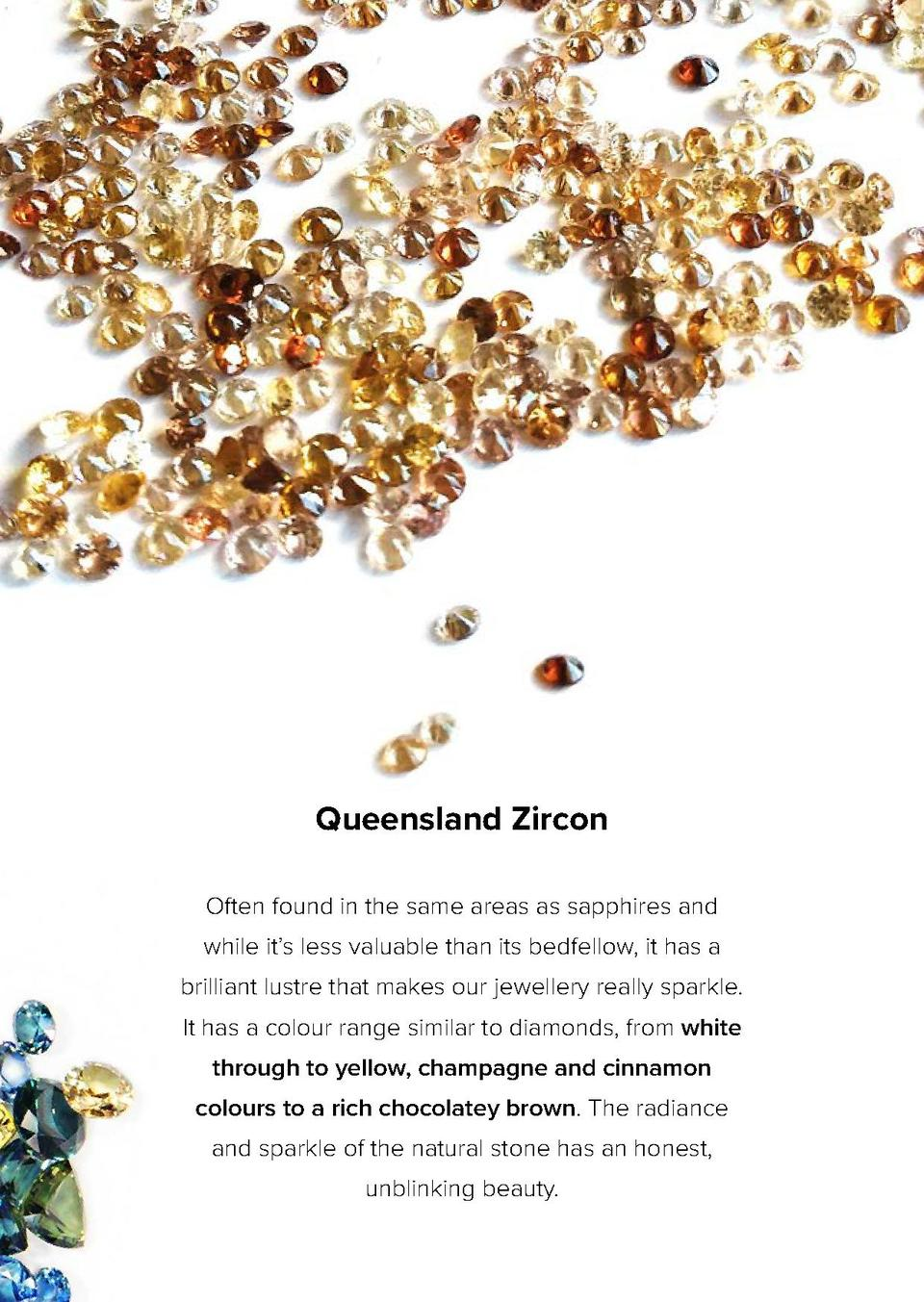 Queensland Zircon Often found in the same areas as sapphires and while it   s less valuable than its bedfellow, it has a b...