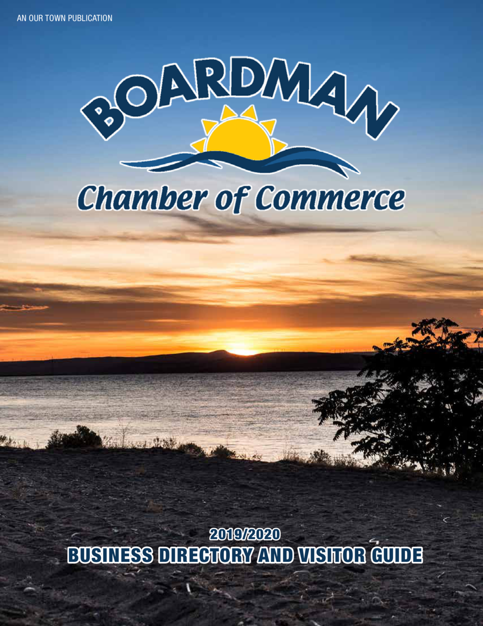 AN OUR TOWN PUBLICATION  2019 2020  BUSINESS DIRECTORY AND VISITOR GUIDE 1