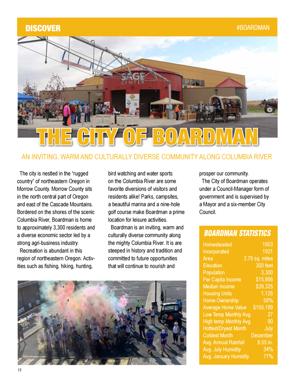 THE CITY OF BOARDMAN AN INVITING, WARM AND CULTURALLY DIVERSE COMMUNITY ALONG COLUMBIA RIVER The city is nestled in the   ...