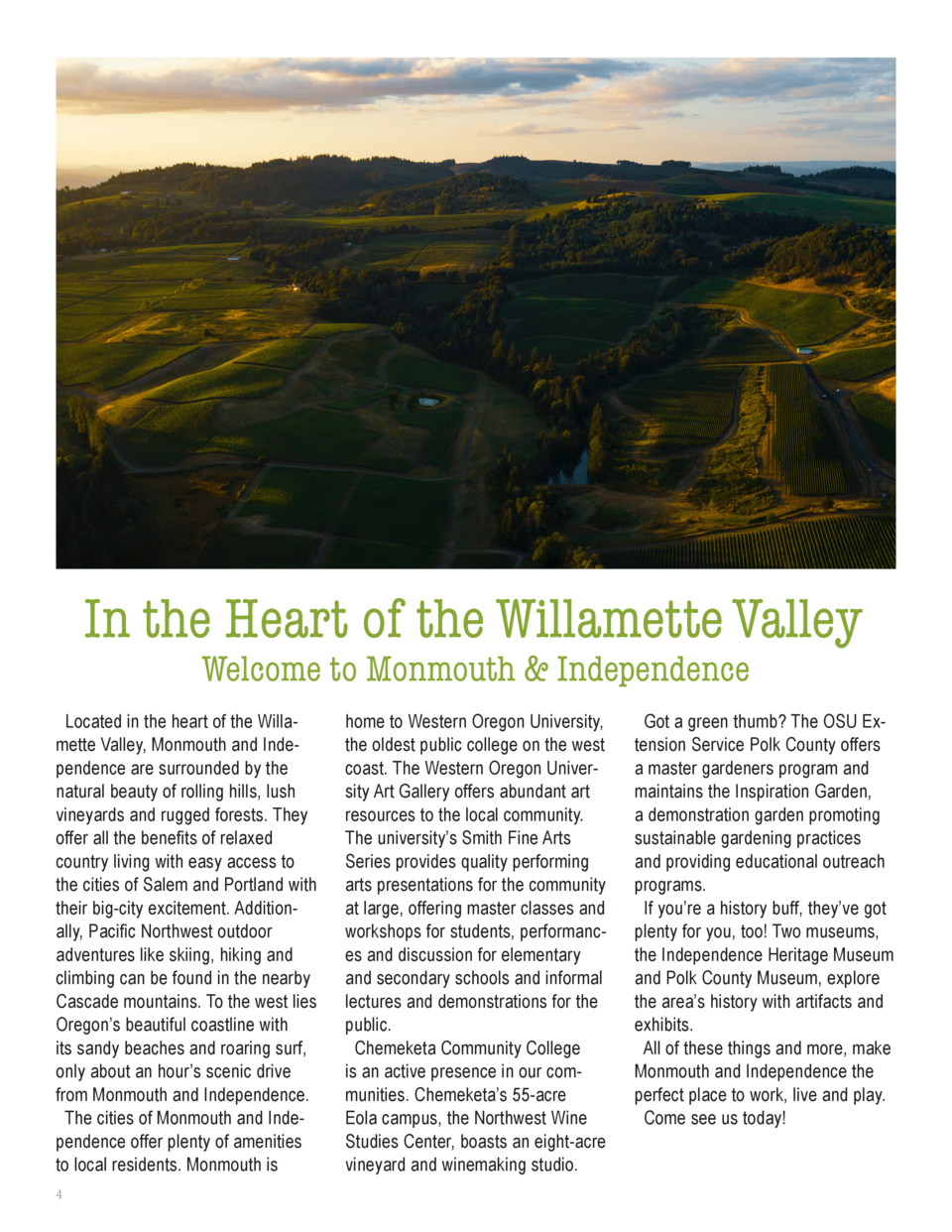 In the Heart of the Willamette Valley Welcome to Monmouth   Independence  Located in the heart of the Willamette Valley, M...