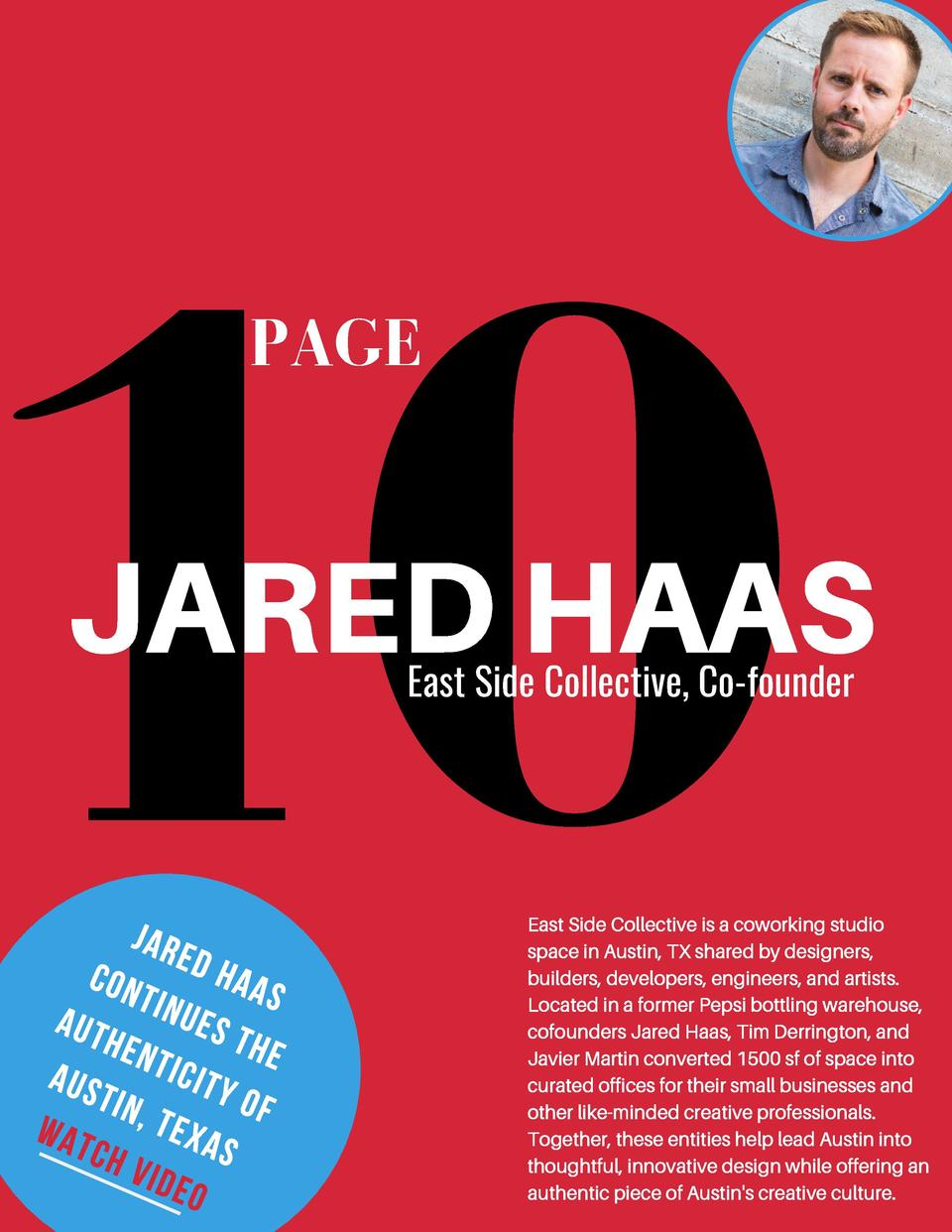 10 PAGE  JARED HAAS East Side Collective, Co-founder  JARE CON D HAAS T AUTH INUES T HE ENTI CITY AUS TIN, O F T WAT E CH ...